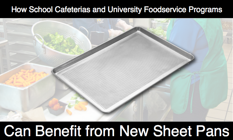 School_Cafeterias_and_University_Foodservice_Programs_Can_Benefit_from_New_Sheet_Pans.png
